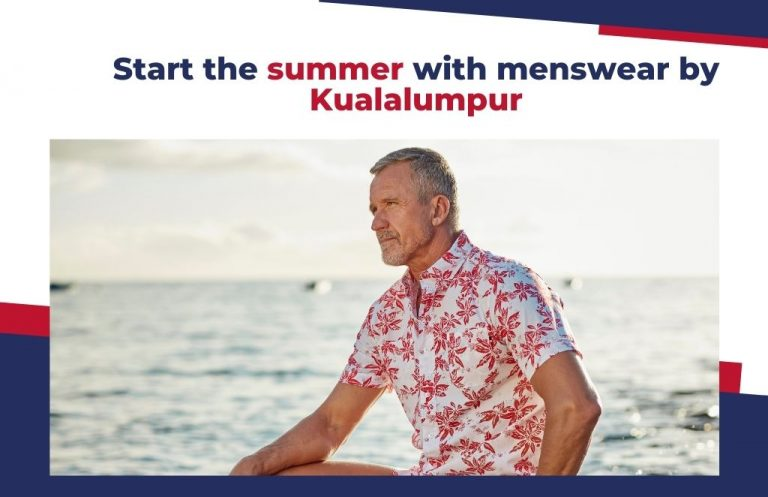 Start the summer with menswear by Kualalumpur